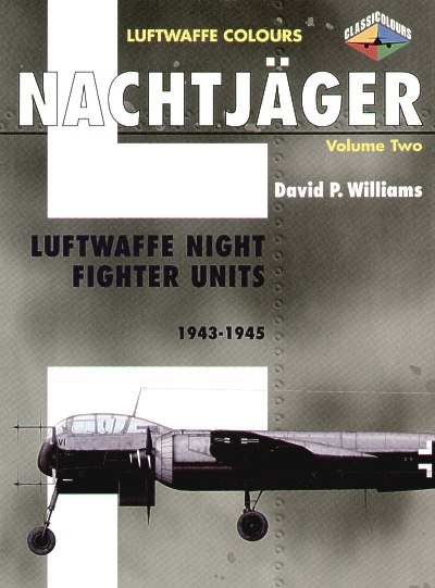 NACHTJAGER Volume 2: Luftwaffe Night Fighter Units 1943 – 1945