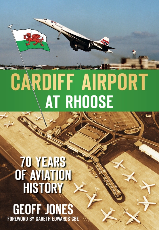 Cardiff Airport at Rhoose: 70 Years of Aviation History