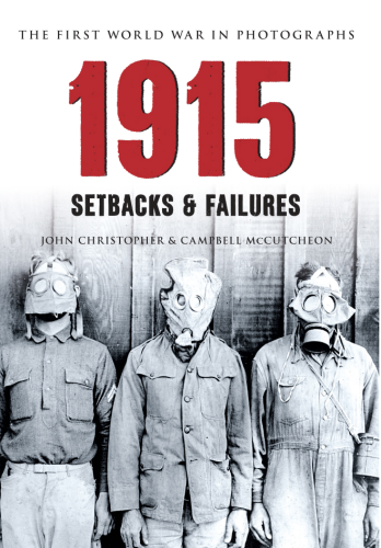 1915: The First World War in Photographs: Setbacks & Failures
