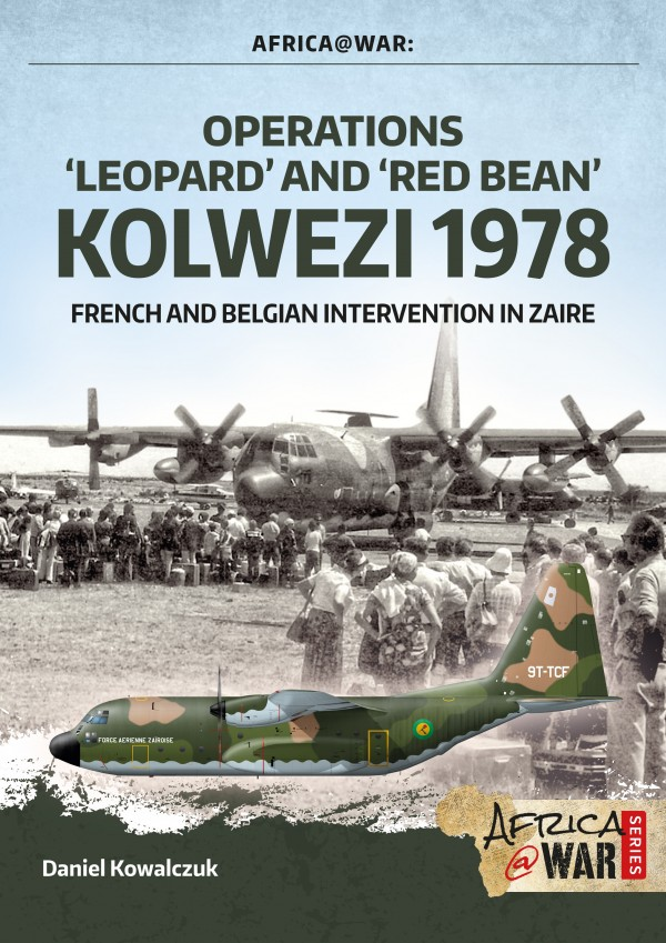 AFRICA@WAR: Operations `Leopard' and `Red Bean' - Kolwezi 1978