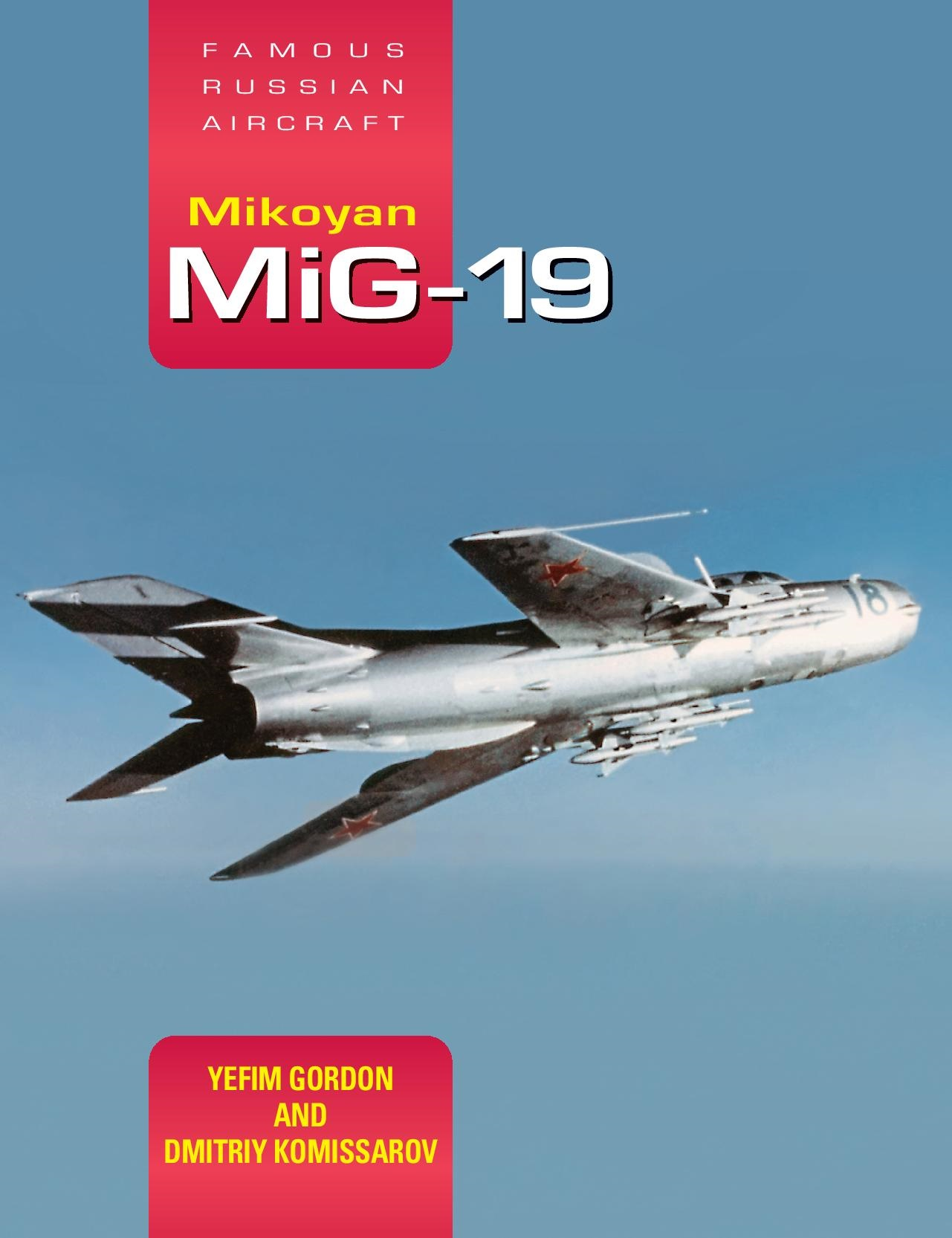 Famous Russian Aircraft: Mikoyan MiG-19