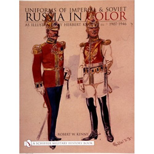 Uniforms of Imperial & Soviet Russia in Color
