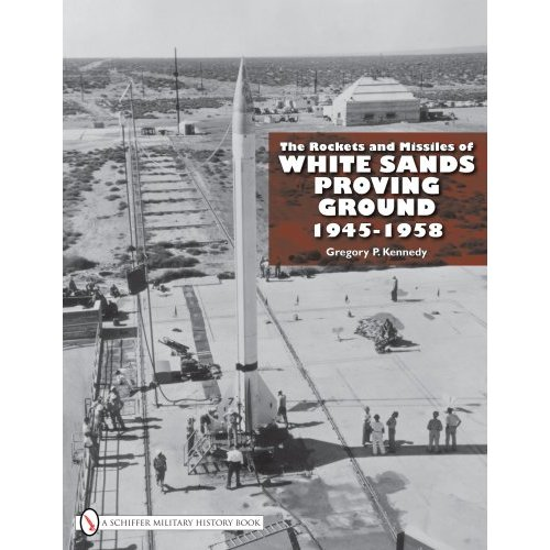 The Rockets and Missiles of White Sands Proving Ground: 1945-58