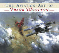 The Aviation Art of Frank Wootton