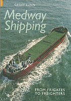 Medway Shipping: From Frigates to Freighters