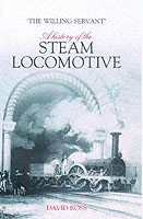 The Steam Locomotive: A History