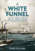 The White Funnel Album: P&A Campbell Steamers 1919-1960