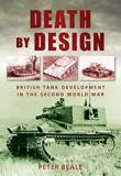 Death by Design:British Tank Development in the Second World War
