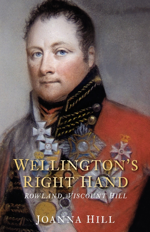 Wellington's Right Hand: Rowland, Viscount Hill