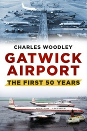 Gatwick Airport: The First Fifty Years