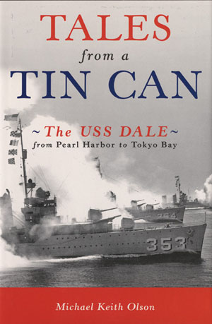 Tales From a Tin Can:The USS Dale from Pearl Harbor to Tokyo Bay