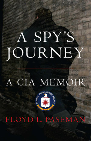 A Spy's Journey: A CIA Memoir