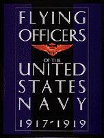 Flying Officers of the United States Navy 1917-1919