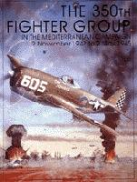 The 350th Fighter Group in the Mediterranean Campaign