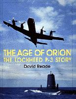 The Age of Orion: The Lockheed P-3 Story