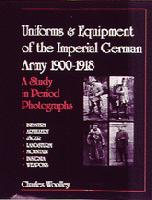 Uniforms & Equipment of the Imperial German Army 1900-1918