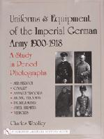 Uniforms & Equipment of the Imperial German Army 1900-1918, v.2