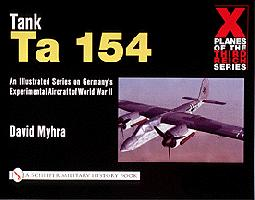 Tank Ta 154: X Planes of the Third Reich