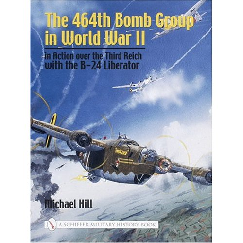 The 464th Bomb Group in World War II