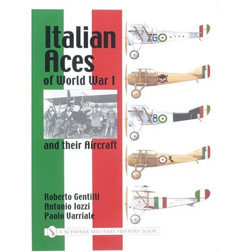 Italian Aces of World War I and their Aircraft