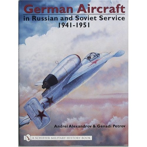 German Aircraft in Russian and Soviet Service 1941-1951