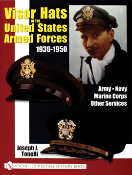Visor Hats of the United States Armed Forces 1930-1950