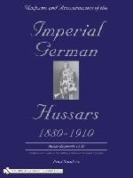 Uniforms & Accoutrements of the Imperial German Hussars, vol.2