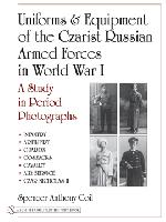 Uniforms & Equipment of the Czarist Russian Armed Forces in WW I