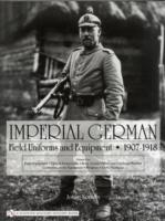 Imperial German Field Uniforms and Equipment 1907-1918