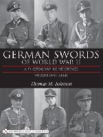 German Swords of World War II - A Photographic Reference, vol.1