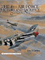 The 8th Air Force: Victory and Sacrifice