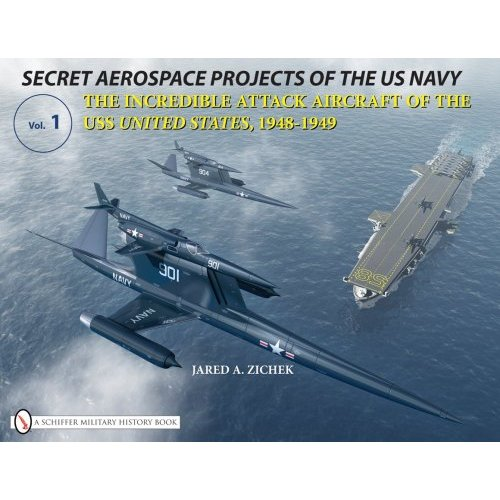 Secret Aerospace Projects of the U.S. Navy, vol.1