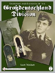 Uniforms and Insignia of the Grossdeutschland Division, Vol.2