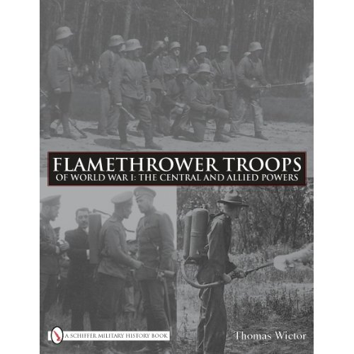 Flamethrower Troops of World War I:The Central and Allied Powers