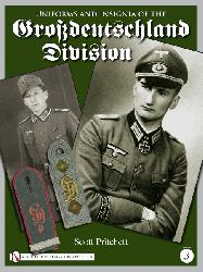 Uniforms and Insignia of the Grossdeutschland Division, Vol.3