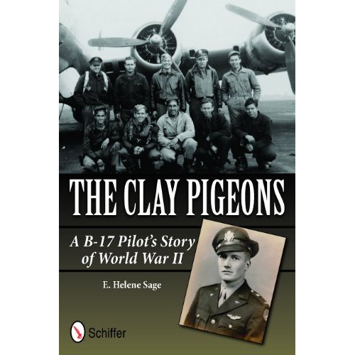 The Clay Pigeons: A B-17 Pilot's Story of World War II