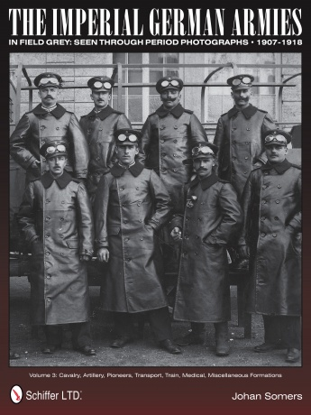 The Imperial German Armies in Field Grey vol. 3