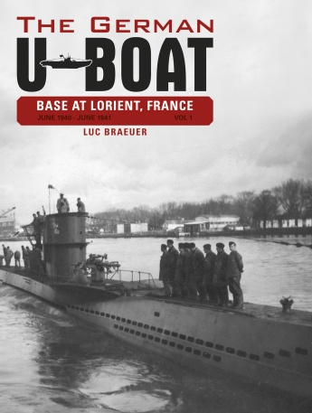 The German U-Boat Base at Lorient, France, Vol.1