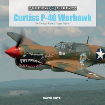 Curtiss P-40 Warhawk: The Famous Flying Tigers Fighter