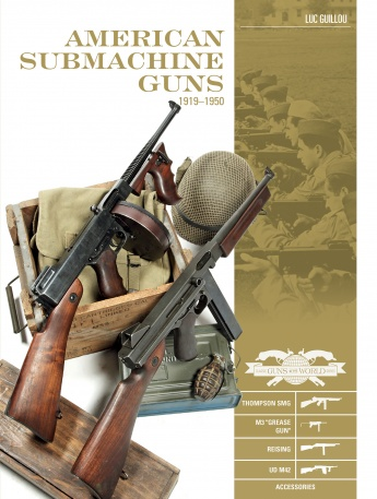 American Submachine Guns 1919–1950
