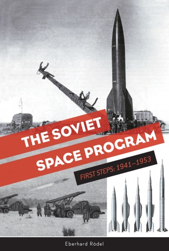 The Soviet Space Program: First Steps: 1941–1953