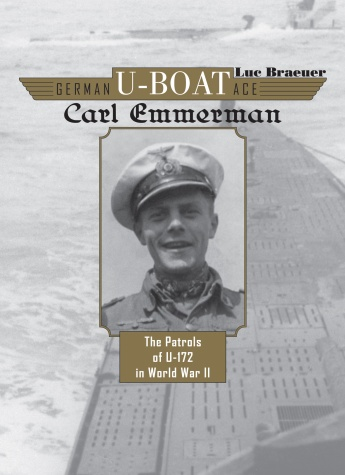 German U-Boat Ace Carl Emmermann: The Patrols of U-172 in WW2