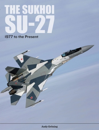 The Sukhoi Su-27: 1977 to the Present