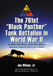 "The 761st ""Black Panther"" Tank Battalion in World War II"