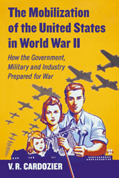 The Mobilization of the United States in World War II