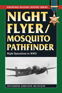 Night Flyer/Mosquito Pathfinder: Night Operations in World War 2
