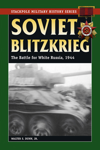 Soviet Blitzkrieg: The Battle for White Russia, 1944
