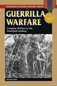 Guerrilla Warfare: Irregular Warfare in the Twentieth Century