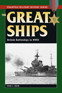 The Great Ships: British Battleships in World War II