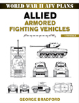 World War II AFV Plans: Allied Armored Fighting Vehicles